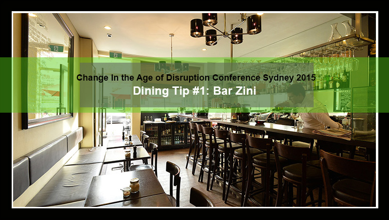 Bar-Zini-Restaurant-Tip-1-Change-in-the-Age-of-Disruption-Sydney-2015